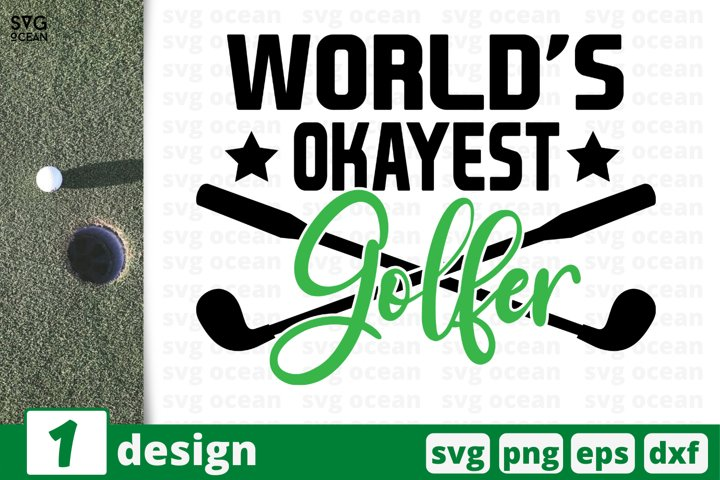 Download WORLD'S OKAYEST GOLFER SVG CUT FILE | Golf cricut quote ...
