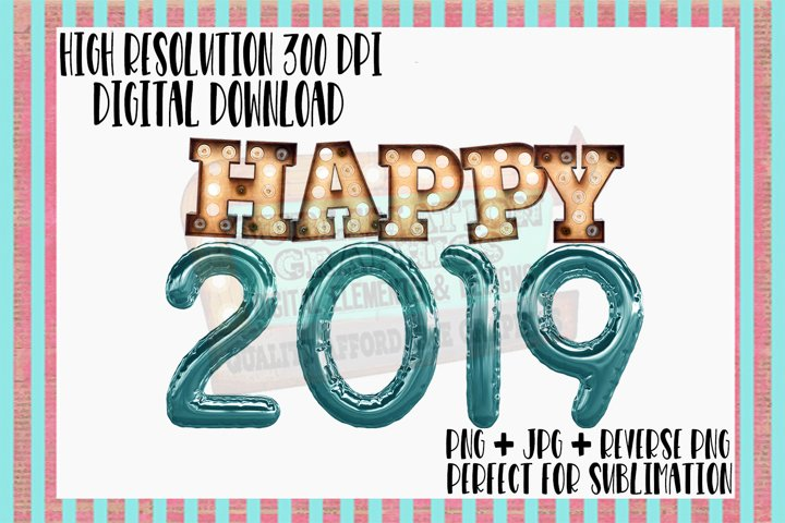 Happy 2019 Sublimation Digital Download