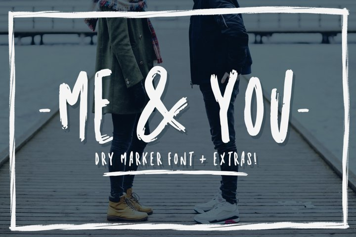Me & you - dry marker font and extras!