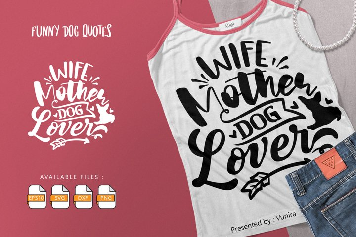 Wife Mother Dog Lover | Lettering Quotes