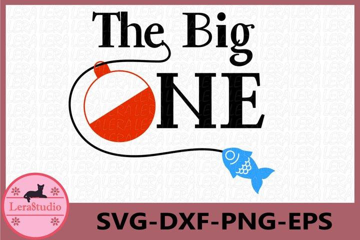 The Big One Svg, Big One Fishing svg, Fishing svg