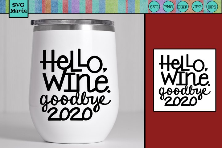WINE SVG, Funny Wine Glass SVG, 2020 Wine Glass SVG Cut File