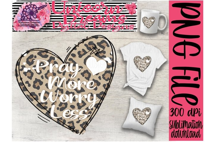 Sublimation Design Pray More Worry Less Leopard Heart