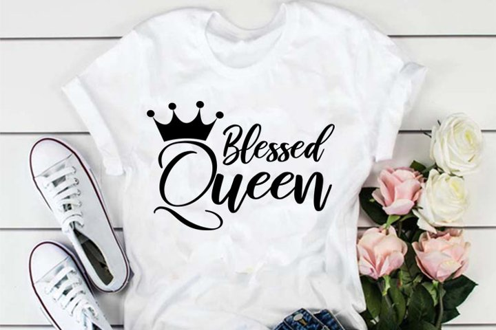 Blessed Queen svg, Blessed Queen shirt text, Blessed Queen