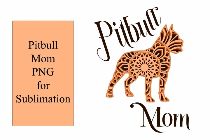 Sublimation Pitbull Mom PNG Tshirt Graphics