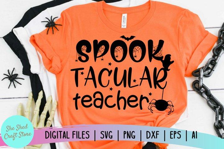 Spook Tacular Teacher Halloween SVG, Spooky Teacher SVG