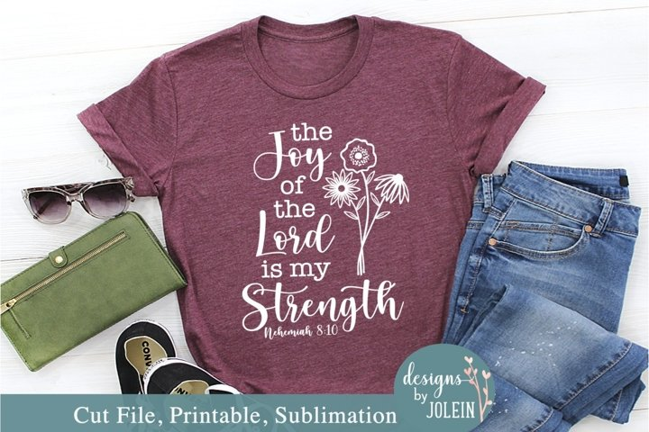 The Joy of the Lord SVG, Sublimation, Printable, Cricut