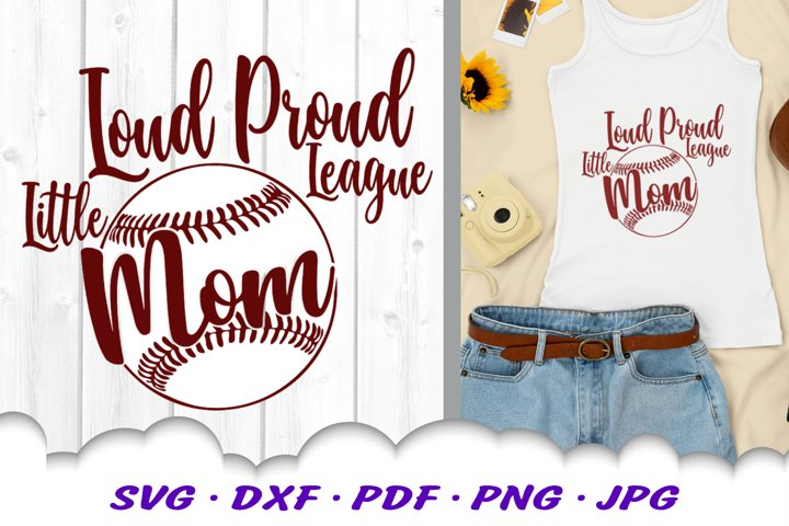Loud Proud Little League Baseball Mom SVG DXF Cut Files