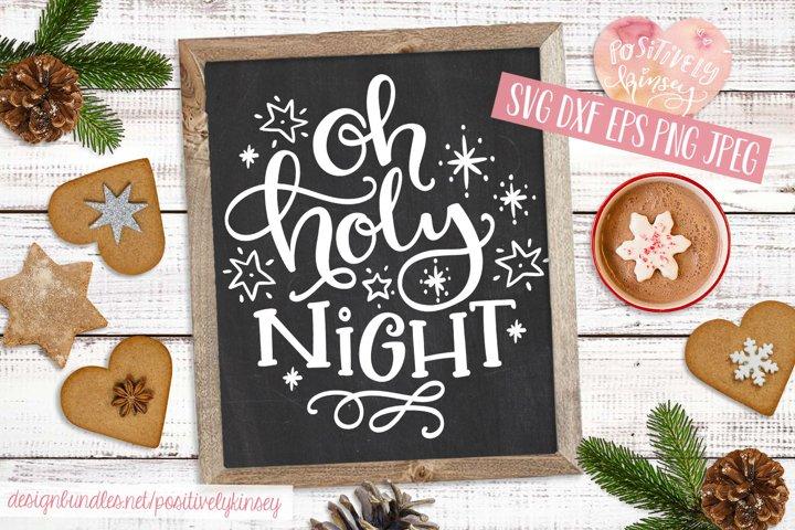 Oh Holy Night SVG, Christmas SVG, Nativity SVG, DXF PNG EPS