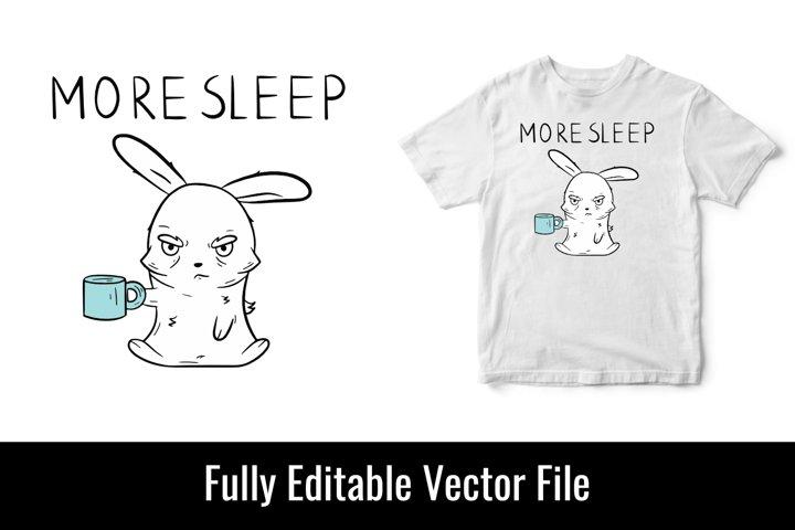 More sleep coffee caffeine addict bunny funny t shirt design