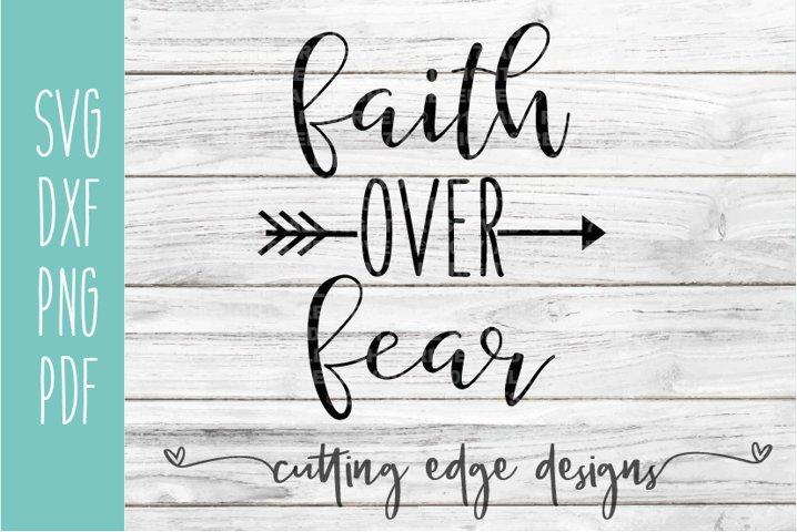 Faith Over Fear SVG DXF PNG PDF - Faith - Arrow