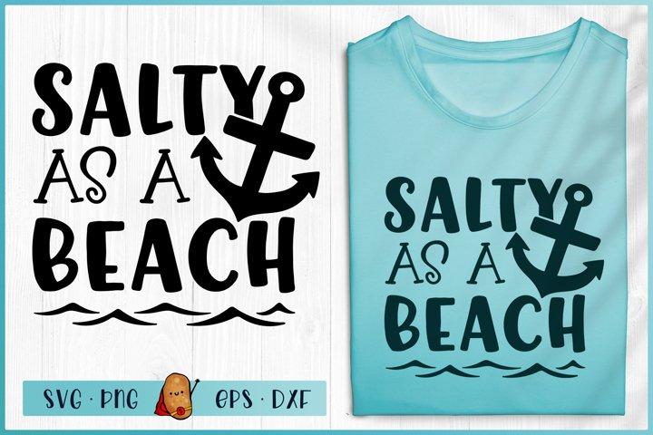 Salty As A Beach SVG - Beach SVG - Summer SVG - Beach Quotes
