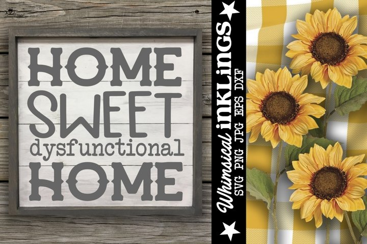 Home Sweet Dysfunctional Home SVG