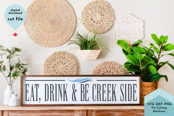 Eat, Drink and be Creek Side SVG, Cabin Kitchen Decor