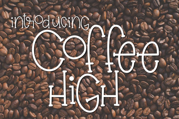 Coffee High - Free Font of The Week Font