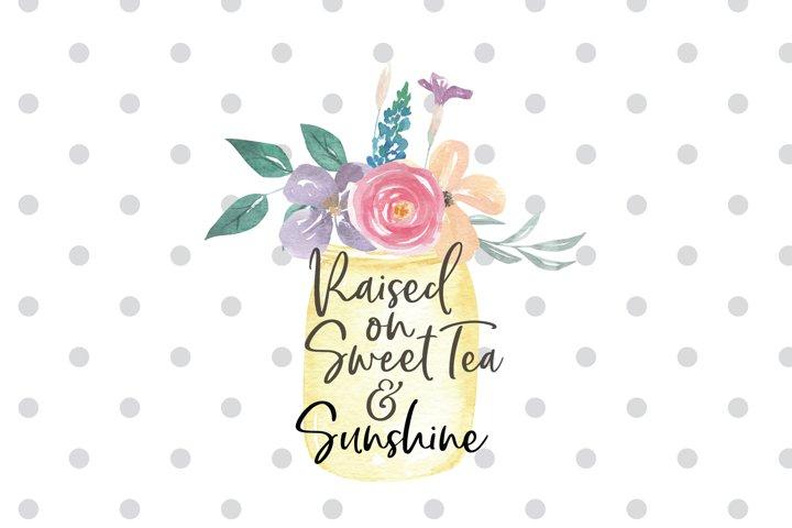 Raised On Sweet Tea and Sunshine Sublimation Png