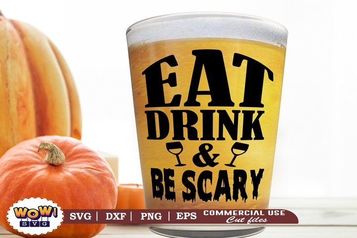 Eat drink and be scary, Halloween svg, Pumpkin svg, Witch