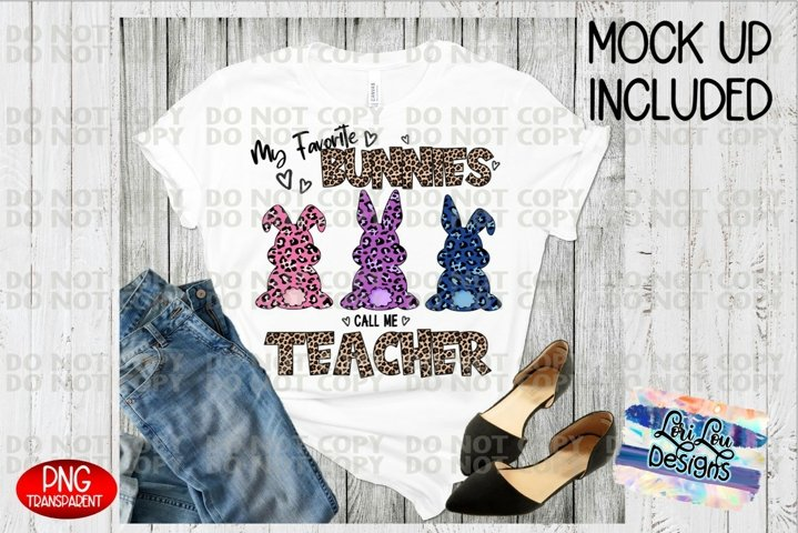 My Favorite Bunnies Call Me Teacher Easter Sublimation File