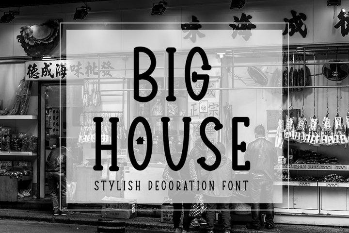 BIG HOUSE - The Best Decoration Font