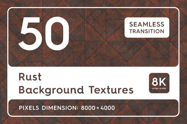 50 Rust Background Textures. Seamless Transition.