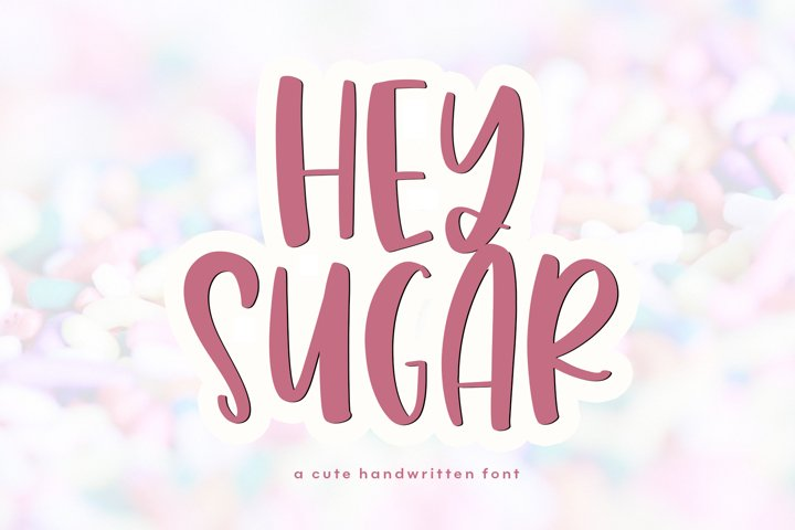 Hey Sugar - A Cute & Quirky Handwritten Font