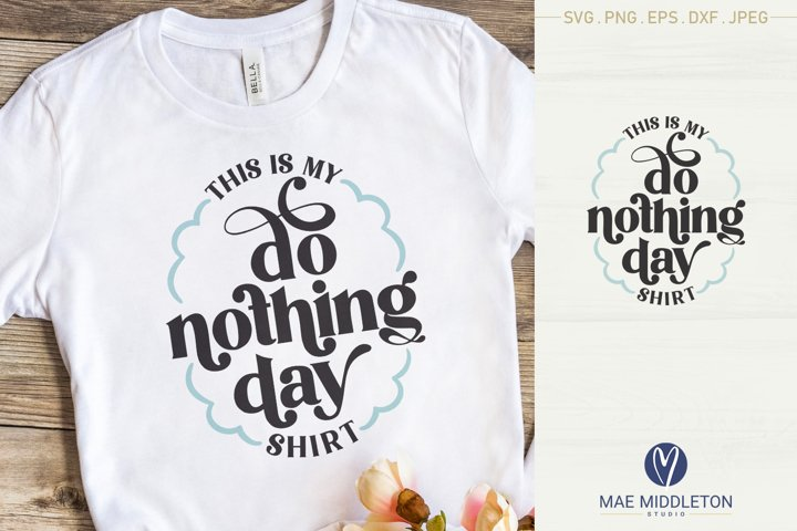 Do Nothing Day Shirt svg file | printable | sublimation