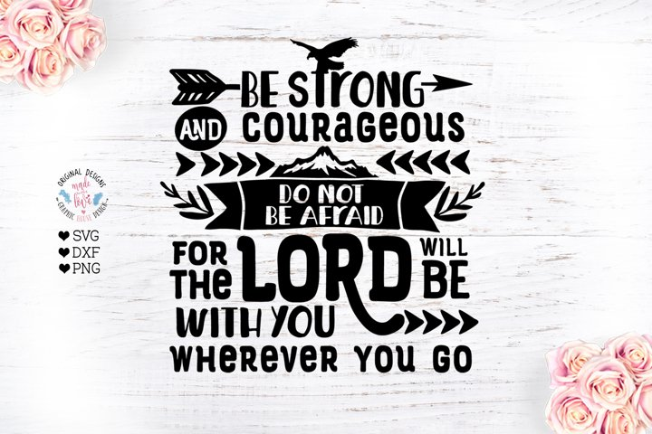 Be Strong and Courageous - Faith SVG
