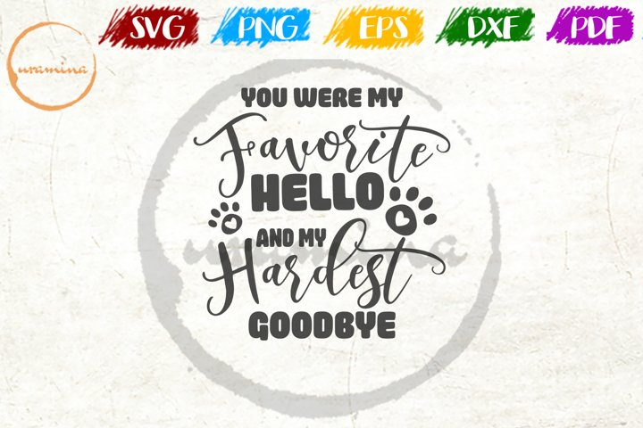 You Were My Favorite Hello Pet Quote Art SVG