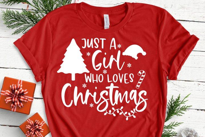 Just A Girl Who Loves Christmas Svg - Christmas Shirt SVG