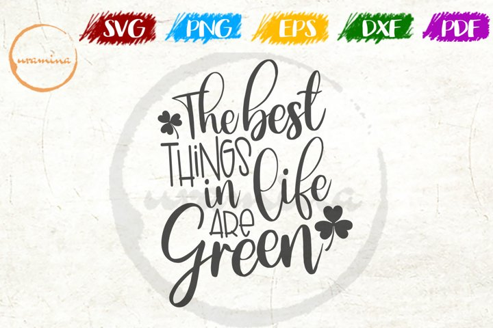 The Best Things In Life St Patricks Day SVG DXF PDF
