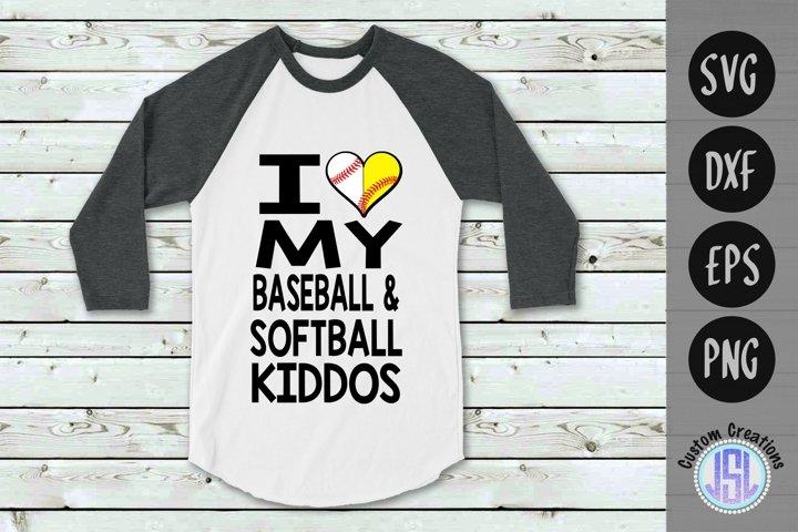 I Love My Baseball & Softball Kiddos   SVG EPS DXF PNG
