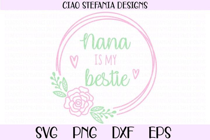 Nana Is My Bestie SVG Flower Wreath SVG Mothers Day