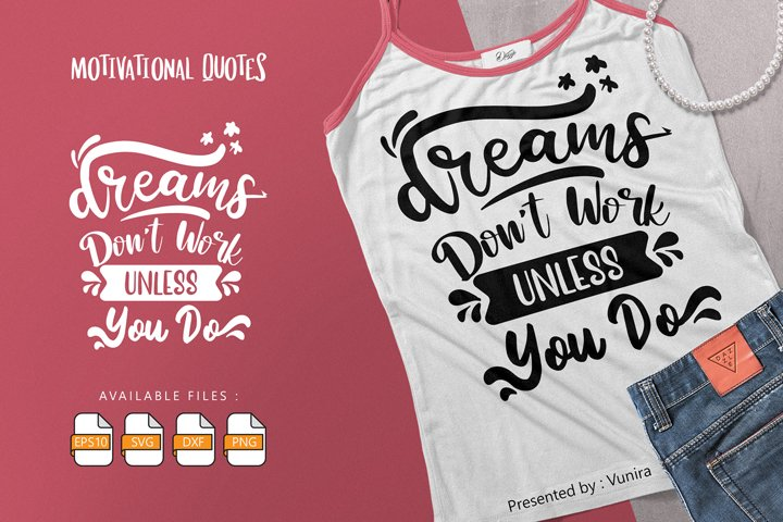 Dreams Dont Work Unless You Do | SVG