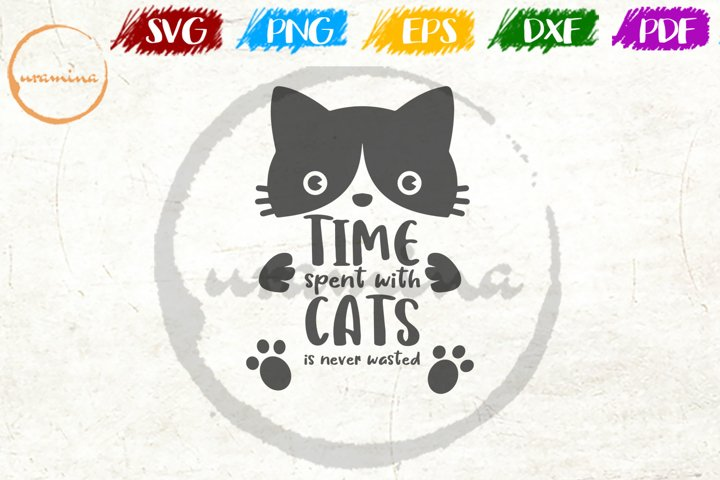 Time Spent With Cats Pet Quote Art SVG
