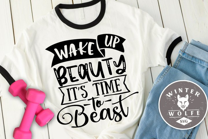 Wake up beauty its time to beast SVG EPS DXF PNG