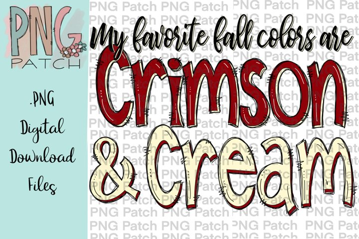 My Favorite Fall Colors are Crimson and Cream, PNG File
