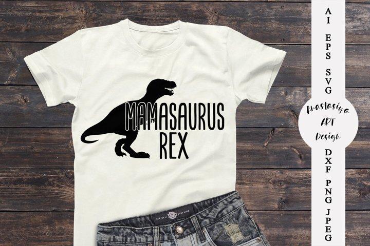 Mamasaurus rex svg, Mom life svg, Funny mom shirt dxf