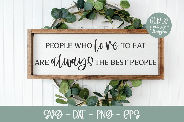People Who Love To Eat Are Always The Best People - SVG