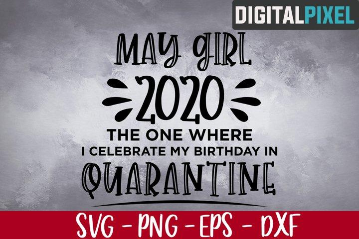 May Girl 2020 SVG, May Birthday 2020 SVG, Quarantined Bday