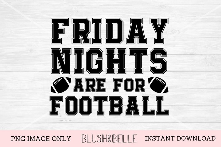 Friday Nights Are For Football - PNG
