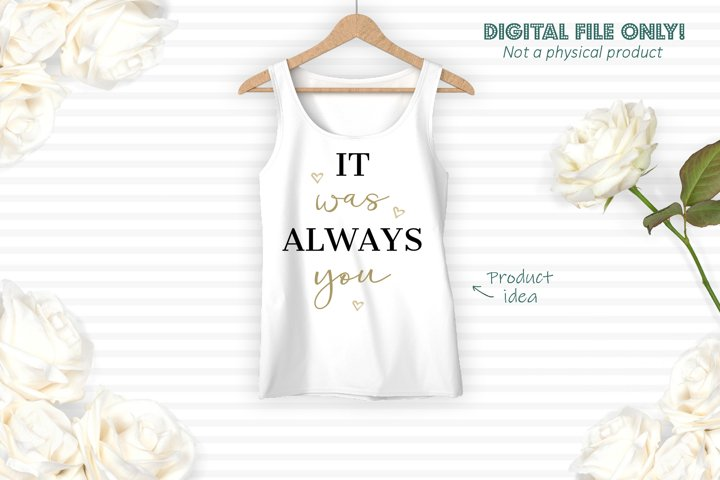 It was always you - Romantic SVG cut file example 2