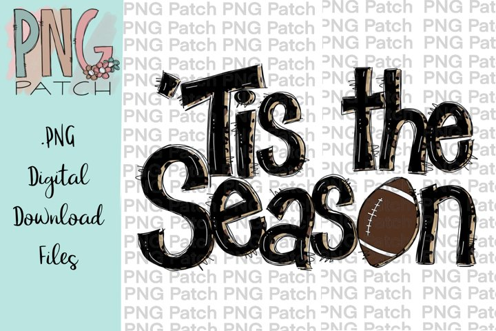 Tis the Season, Football PNG File, Sublimation Design