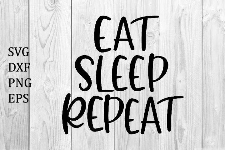 Eat Sleep Repeat SVG