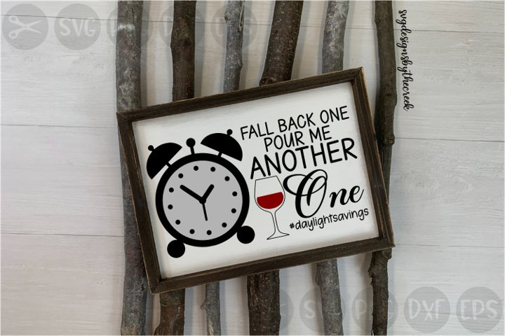 Fall Back One, Pour Me Another One, Wine, Cut File, PNG, SVG