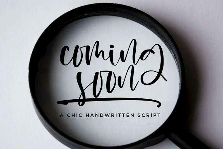 Coming Soon a Chic Handwritten Script