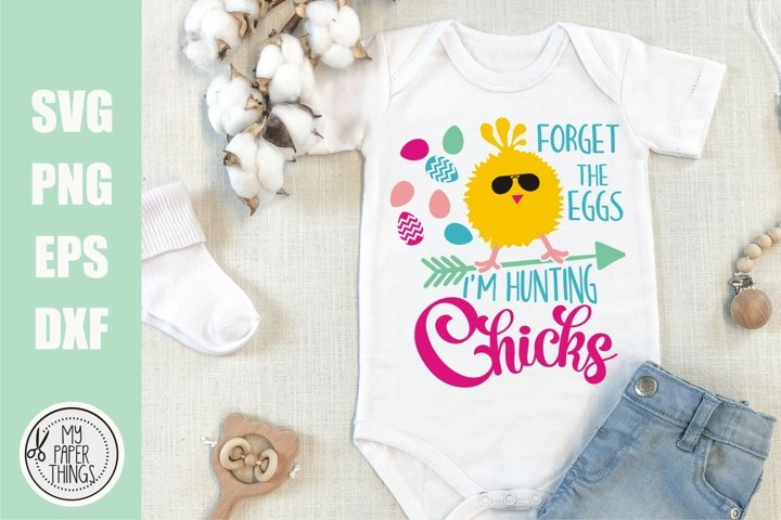 Easter Baby svg | Forget the Eggs Im hunting Chicks