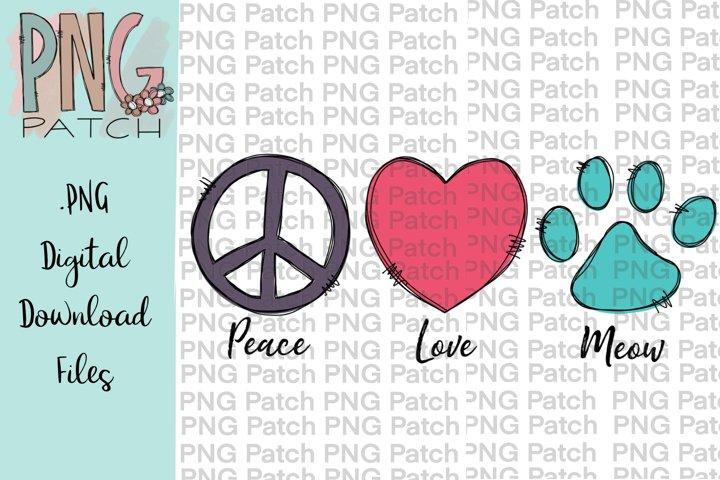 Peace, Love, Meow, Pet PNG Files, Cat Sublimation Designs