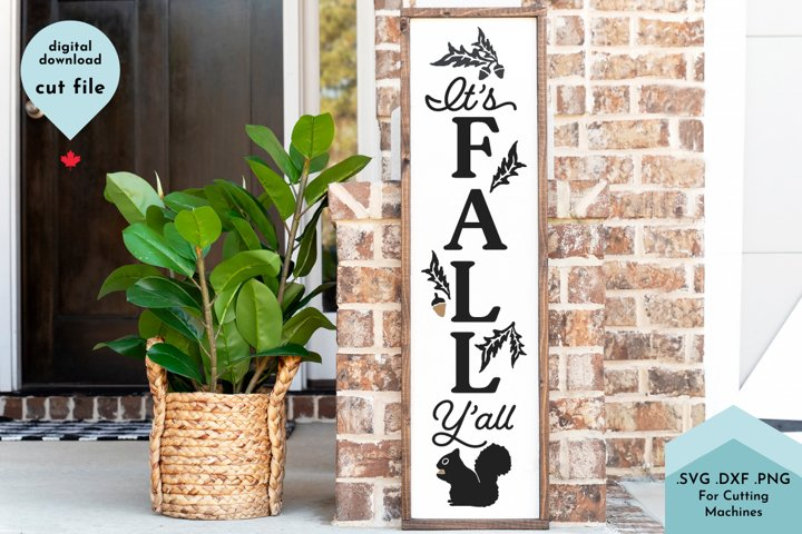 Its Fall Yall, Squirrel Vertical Porch Sign SVG