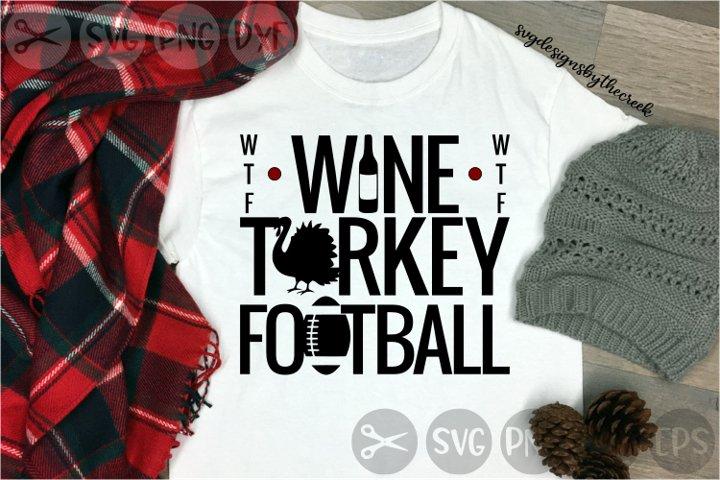 Wine, Turkey, Football, WTF, Autumn, Fall, Cut File, SVG