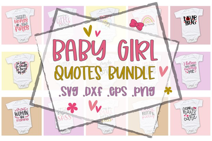 Baby Girl Quotes Bundle, Cute Baby Sayings, Newborn Svg